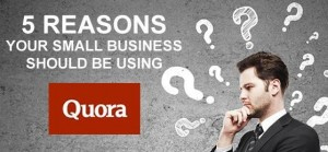Small businesses should use Quora